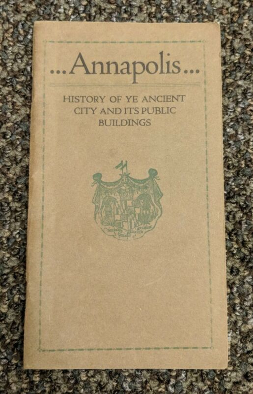 Annapolis Maryland Booklet History of Ye Ancient City & Its Public Buildings