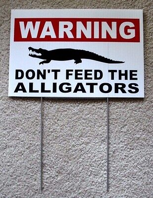 Warning Dont Feed The Alligators 8 X12 Plastic Coroplast Sign With Stake W