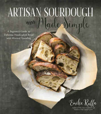 Artisan Sourdough Made Simple by Emilie Raffa - electronic book  (P-D-F 📥)