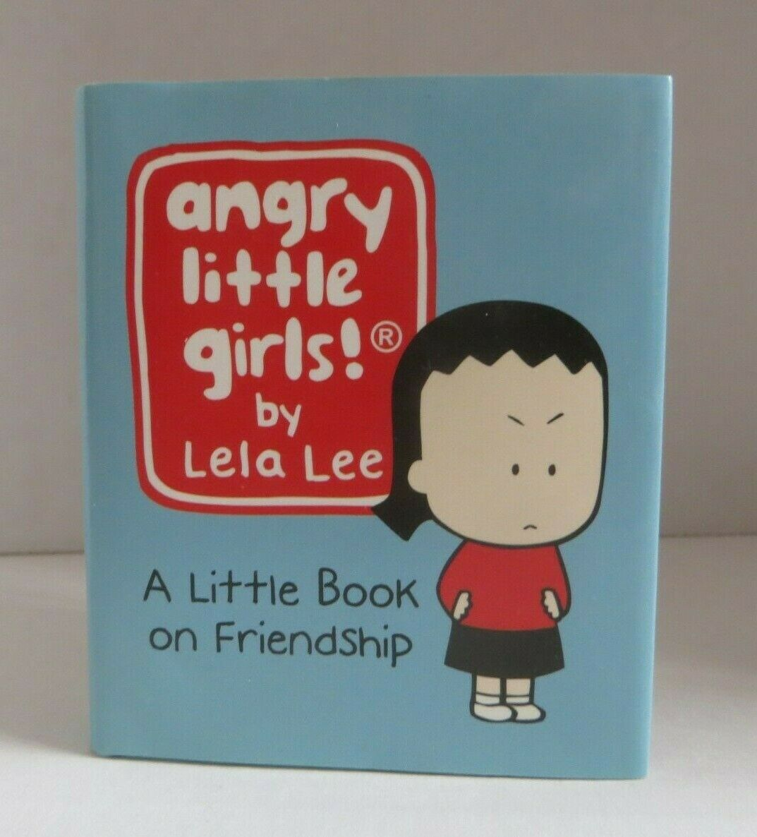 Angry Little Girls! By Lela Lee - A Little Book on Friendshi