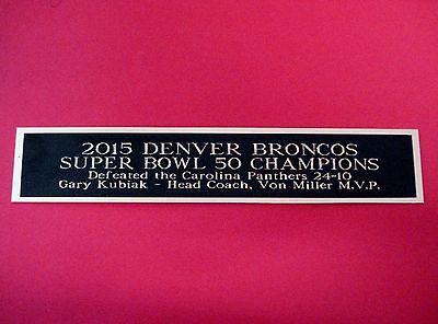 2015 Denver Broncos Super Bowl 50 Nameplate For A Football Display Case 1.5 X 6