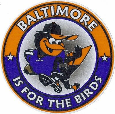 BALTIMORE IS FOR THE BIRDS RAVENS ORIOLES WINDOW DECAL