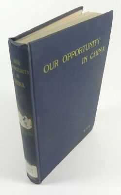 Our Opportunity In China J  Staunton Batty  1912  Antique Missionary Illustrated