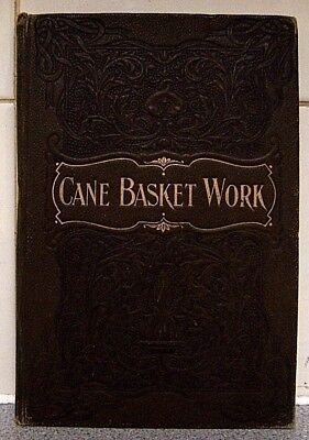 Cane Basket Work (weaving useful and fancy baskets), Annie Firth, 1897 1st ed.