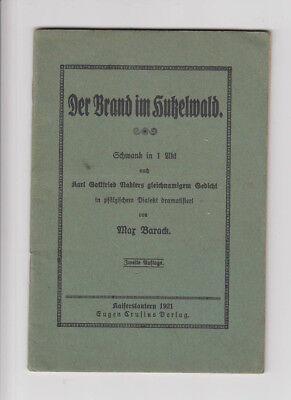 Der Brand im Hutzelwald Schwank in Pfälzer Mundart Max Barrack 1921 Pfalz Nadler