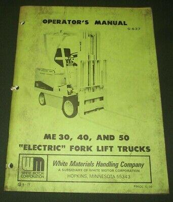 White Me-30 Me-40 Me-50 Truck Forklift Operation Maintenance Manual