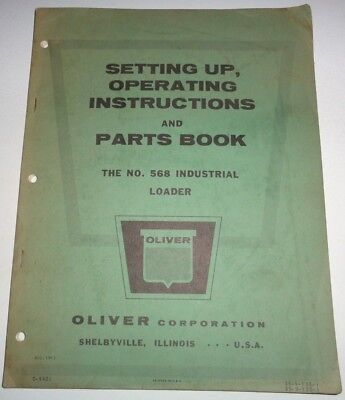 Oliver 568 Industrial Loader Set-up Operators Owners Parts Manual Original