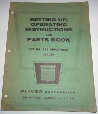 Oliver 568 Industrial Loader Set-up Operators Owners Parts Manual Original