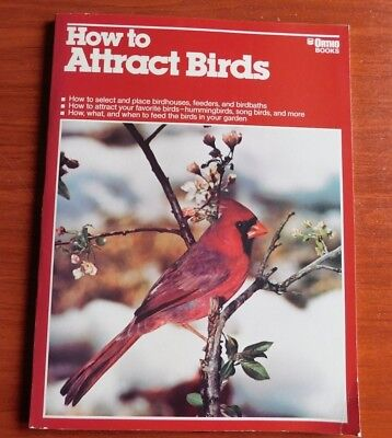 How to Attract Birds by Michael McKinley - 1983 Ortho Books- feeder bath houses