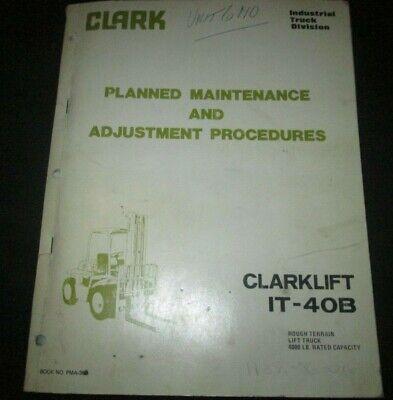 Clark Clarklift It 40b Rough Terrain Lift Truck Forklift Maintenance Manual Oem