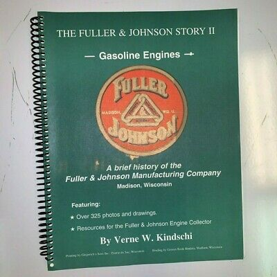 The Fuller Johnson Story Ii Gasoline Engines By Verne W. Kindschi Madison Wi