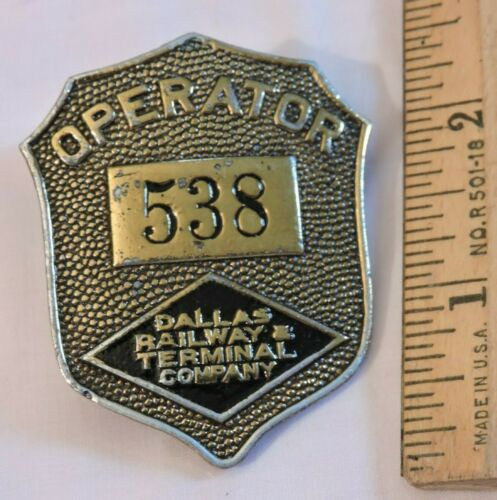 Rare 1950 Dallas Railway & Terminal Co. Trolley Transit Badge 538 Texas TX