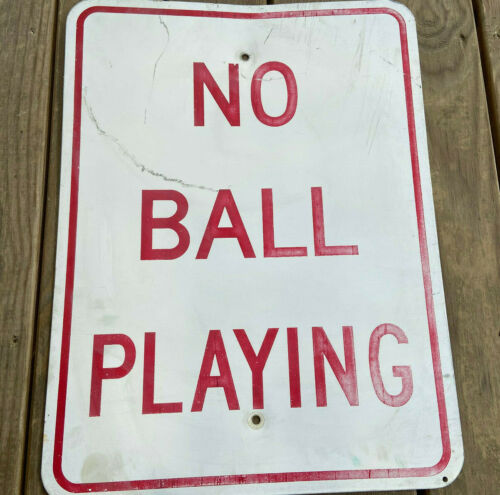 "No Ball Playing Red White Street Sign Road Sign 24"" X 18"""