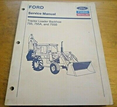 Ford 755 755a 755b Tractor Loader Backhoe Service Shop Repair Manual