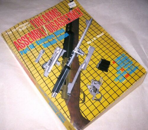 The Gun Digest Book of FIREARMS Assembly Disassembly Part 4 Centerfire Rifels