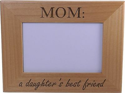 Mom A Daughters Best Friend 4x6 Inch Wood Picture Frame - Great Gift for