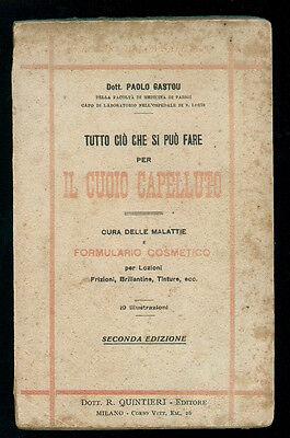 GASTOU PAOLO TUTTO CIO' CHE SI PUO' FARE PER IL CUOIO CAPELLUTO QUINTIERI 1917