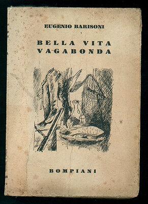BARISONI EUGENIO BELLA VITA VAGABONDA BOMPIANI 1934 I° EDIZ. CACCIA VENATORIA