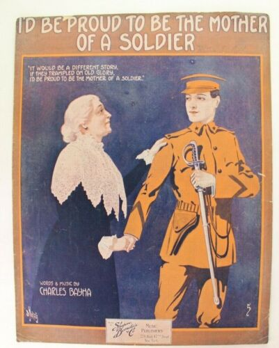 1915 I'd Be Proud To Be The Mother of a Soldier WWI Sheet Music