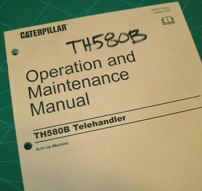 Caterpillar Th580b Operation Maintenance Manual Operator Forklift Telehandler