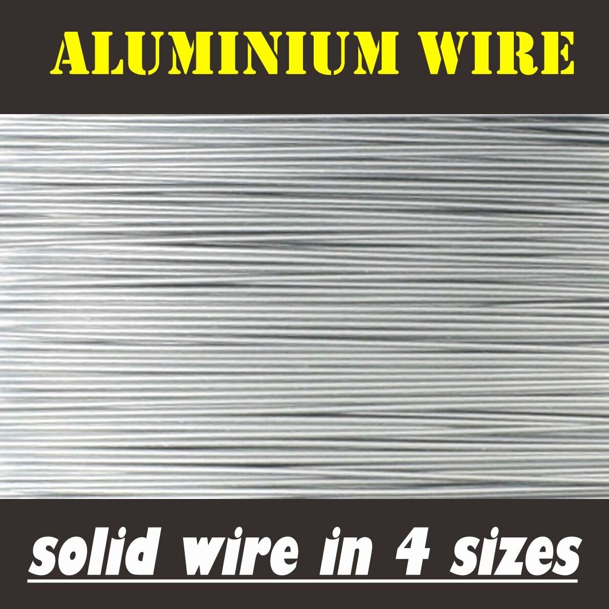 Jewellery - BEST GRADE SOLID UNCOATED ALUMINIUM WIRE, CRAFT, JEWELLERY, BONSAI, ELECTRICAL