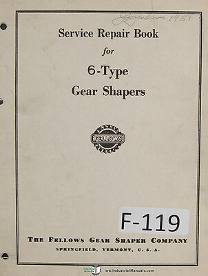 Fellows Type 6 Gear Shaper Machine Service And Repair Manual Year 1943
