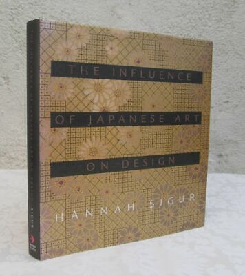 The Influence of Japanese Art on Design by Hannah Sigur.  Decorative Arts Book