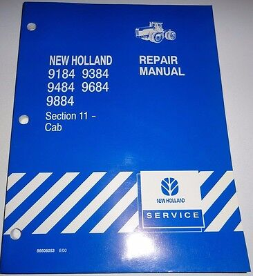 New Holland 9184 9384 9484 9684 9884 Tractor Cab Service Repair Manual Nh