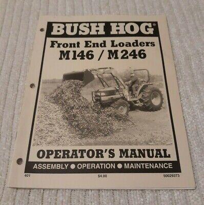 Bush Hog Front End Loaders M146 M246 Operators Manual