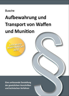 Aufbewahrung und Transport von Waffen und Munition Busche, André Lehrbücher zu