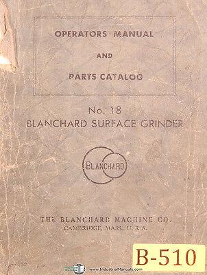 Blanchard No. 18 Surface Grinder Operations And Parts List Manual 1956
