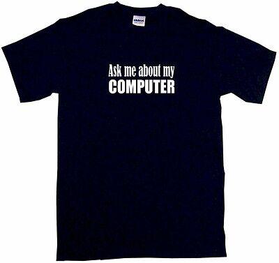 Ask Me About My Computer Kids Tee Shirt Boys Girls Unisex 2T Xl