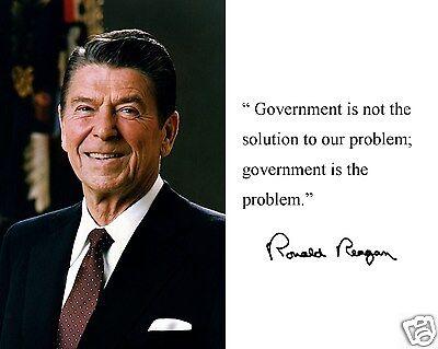 "President Ronald Reagan Famous Quote "" Government "" Autograph 8 x 10 Photo #bk1"