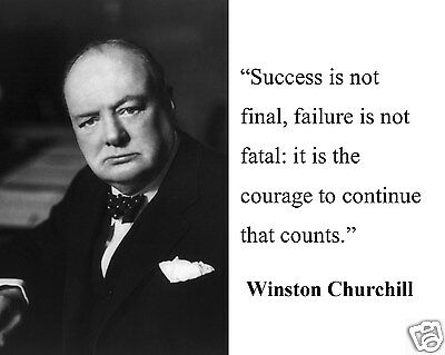 """Winston Churchill """" success is not final """" Quote 8 x 10 Photo Picture #sn1"""