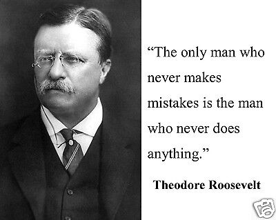 """Theodore Teddy Roosevelt """"the only man"""" Motivational Quote 8 x 10 Photo Picture"""