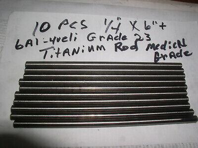 14 Titanium Round Rod 10 Pcs. 6 Long Medical Grade 6 Al-4veli Grade 23