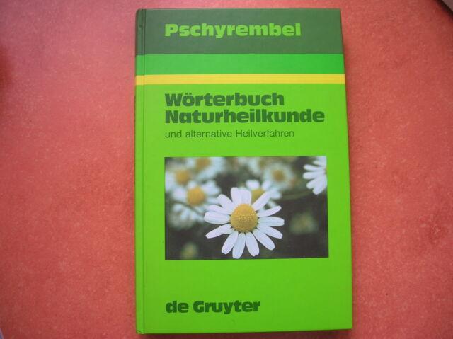 Pschyrembel Wörterbuch der Naturheilkunde alternative Heilverfahren 3110142767