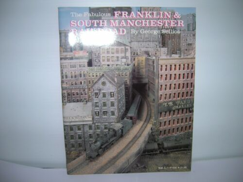 """""""FINE SCALE MINIATURE  """" F. & S. Manchester RR""""   by George Sellios lot # 10771"""