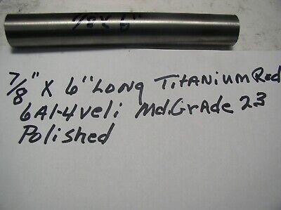 78titanium Round Rod 78 Dia.x 6  1 Pc. Medical Grade 23 6al-4veli