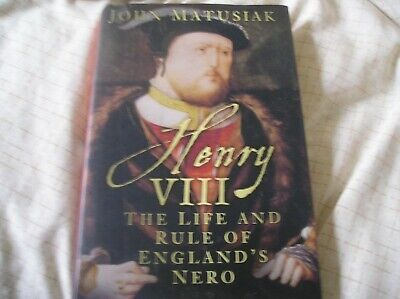 Henry VIII John Matusiak  [Hardback]