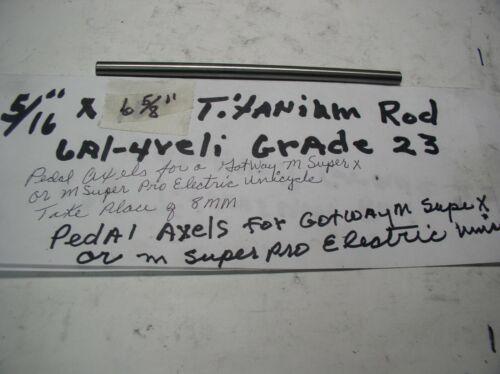 """5/16""""TITANIUM  ROD 6 AL-4VELI 1 PC. 6 5/8"""" (PEDAL ROD GOTWAY M SUPER X OR PRO)"""
