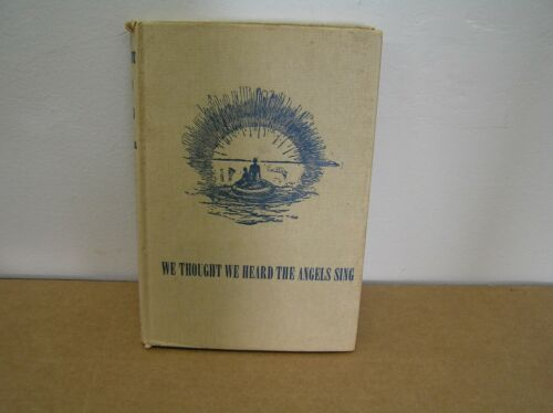 WE THOUGHT WE HEARD THE ANGELS SING BY LT JAMES C WHITTAKER HC BOOK SIGNED 1948