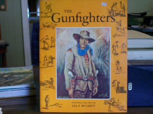 THE GUNFIGHTERS PAINTINGS & TEXT BY LEA F. McCARTY S/C 44 PAGES ORIG PUB 1959