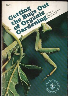Getting the Bugs Out of Organic Gardening. A Rodale Organic Living - Organic Gardening Bugs