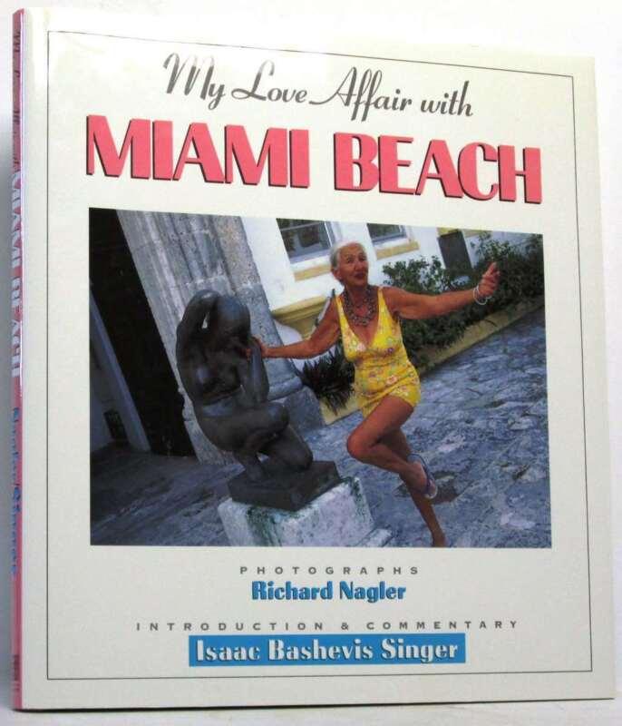 My Love Affair With Miami Beach.Nagler, Richard..Book.Very Good