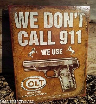 COLT WE DON'T DIAL 911 Guns Tin Metal Sign Wall Garage Classic 2nd Amendment