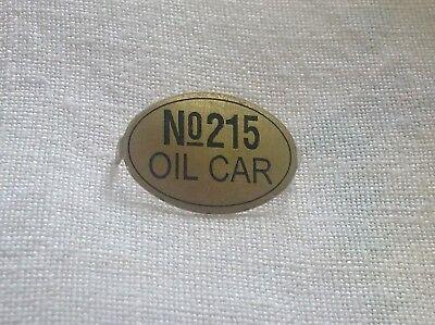 LIONEL & MTH PREWAR STD GAUGE 215 TANK CAR OIL CAR BRASS NAME PLATE NUMBER BOARD