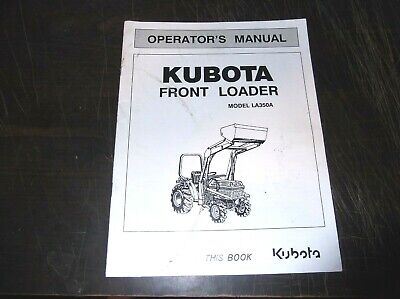 Original Kubota Model La3502a Front Loader Operators Manual