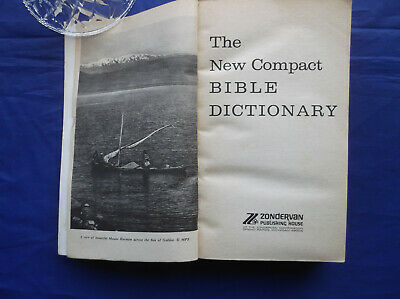 The New Compact Bible Dictionary - Edited by T.Atton Bryant - Zondervan Books