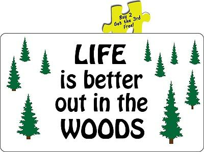Life Is Better Out In The Woods Hunting Hiking  Camping Decal Sticker (Best Hiking Stickers)
